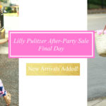 Lilly Pulitzer  After-Party Sale Update!